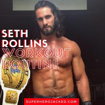 Seth Rollins Workout Routine