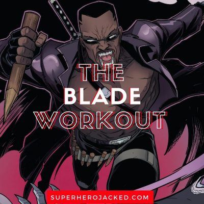 The Blade Workout Routine