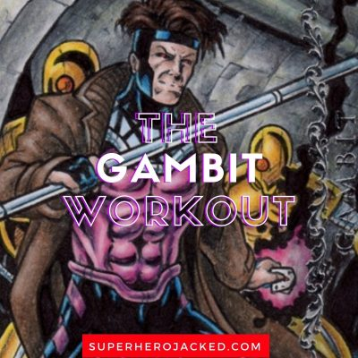 The Gambit Workout Routine