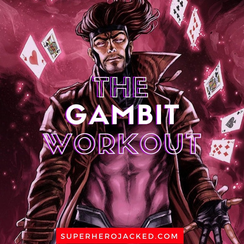 The Gambit Workout Routine (2)