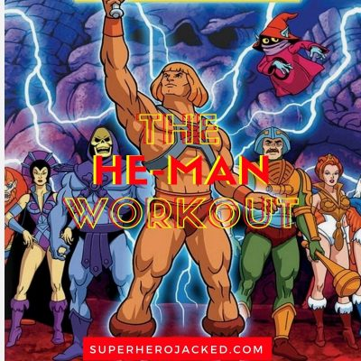 The He-Man Workout Routine