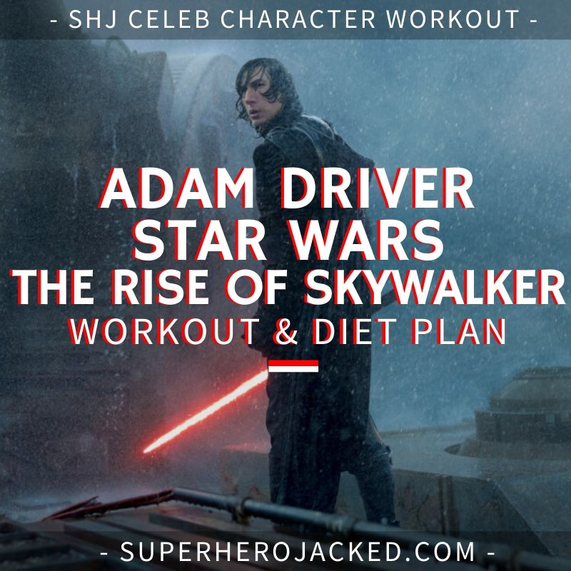Adam Driver Star Wars_ The Rise of Skywalker Workout and Diet