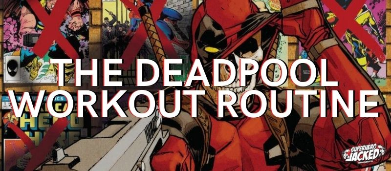 Deadpool Workout Routine