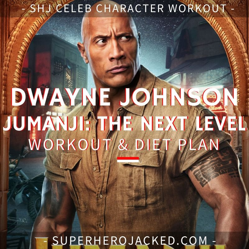Dwayne Johnson Jumanji_ The Next Level Workout and Diet