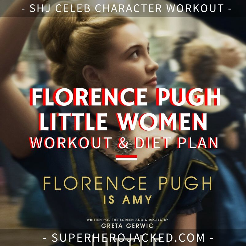 Florence Pugh Little Women Workout and Diet