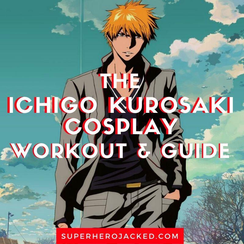 Ichigo Kurosaki Cosplay Workout and Guide (1)