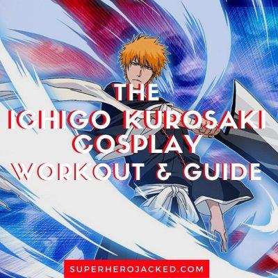 Ichigo Kurosaki Cosplay Workout and Guide (2)