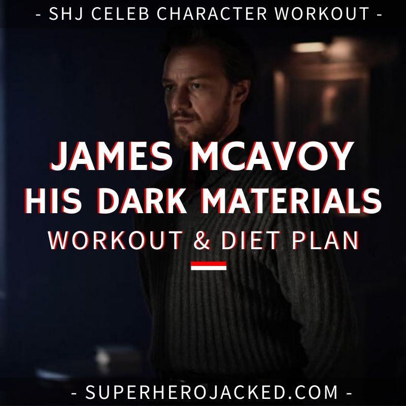 James McAvoy His Dark Materials and Diet