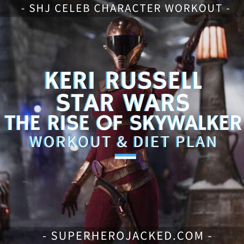 Keri Russell Star Wars_ The Rise of Skywalker Workout and Diet