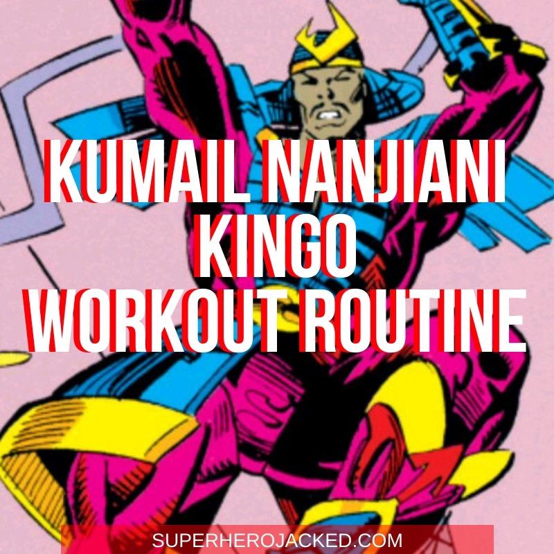 Kumail Nanjiani Kingo Workout Routine