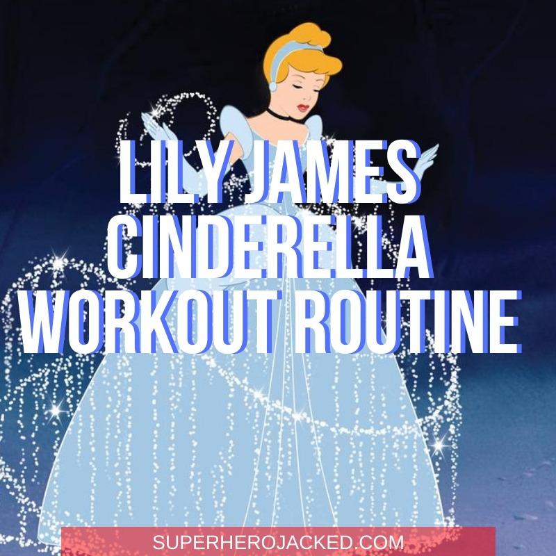 Lily James Cinderella Workout Routine