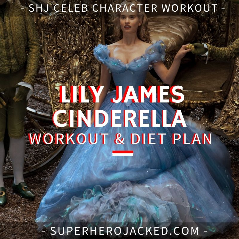 Lily James Cinderella Workout and Diet
