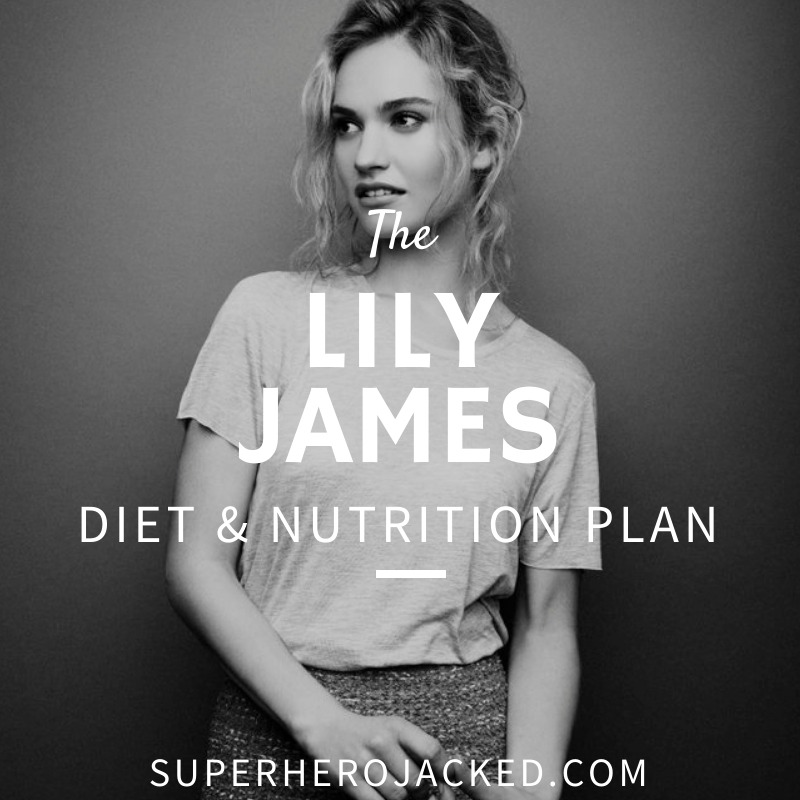 Lily James Diet and Nutrition