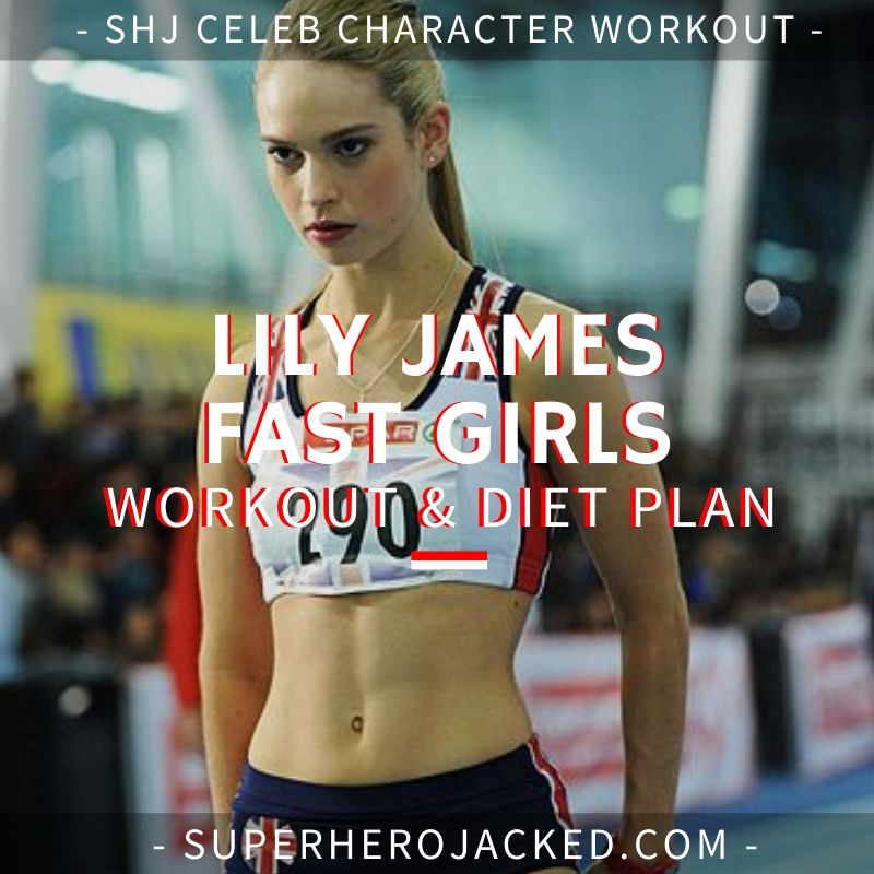 Lily James Fast Girls Workout and Diet