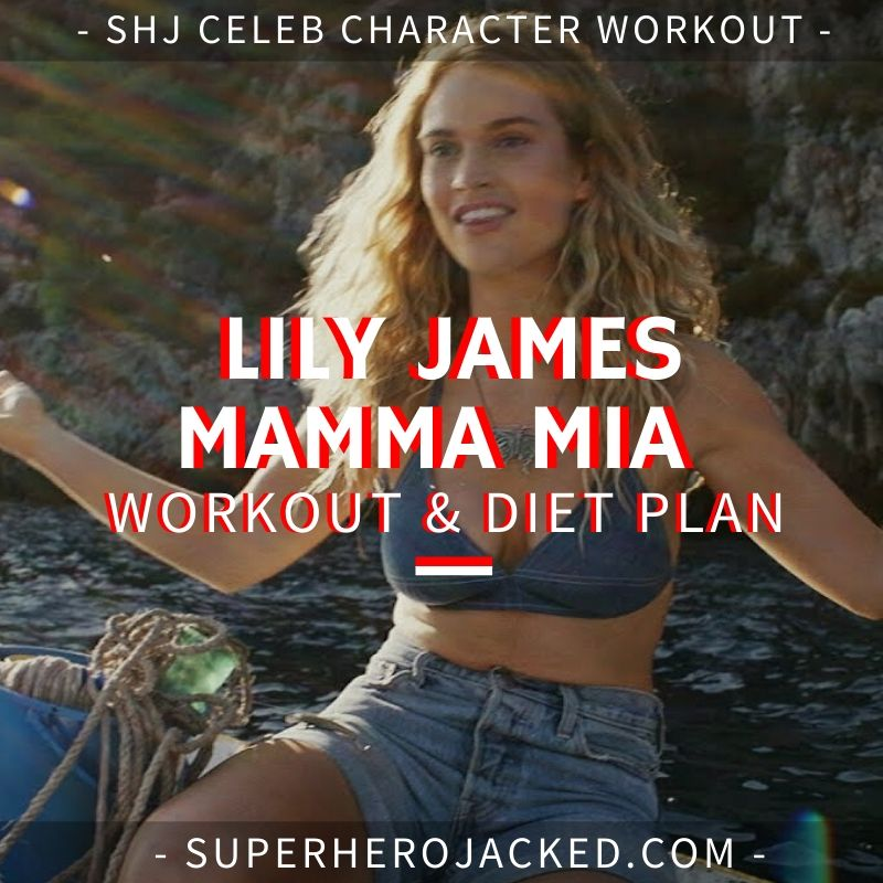 Lily James Mamma Mia Workout and Diet