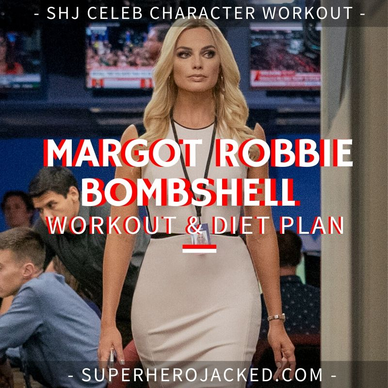 Margot Robbie Bombshell Workout and Diet