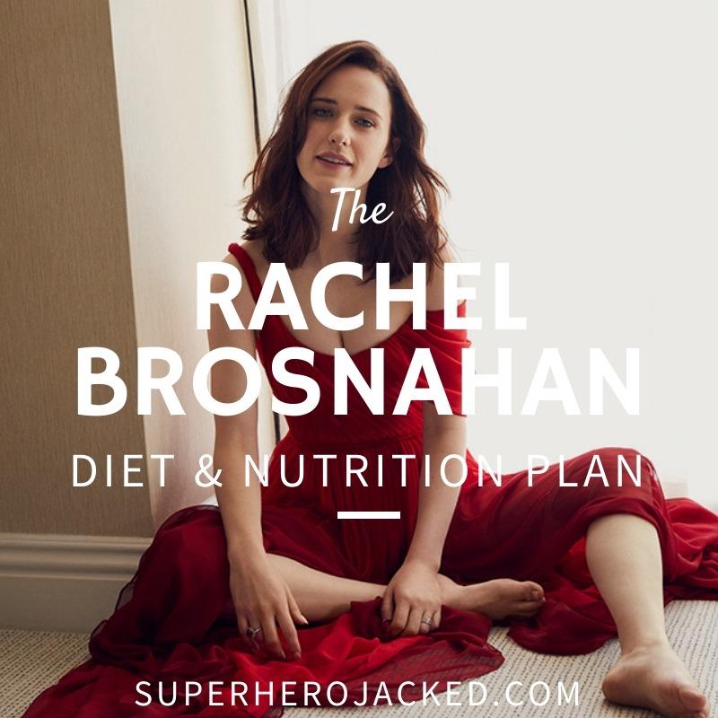 Rachel Brosnahan Diet and Nutrition