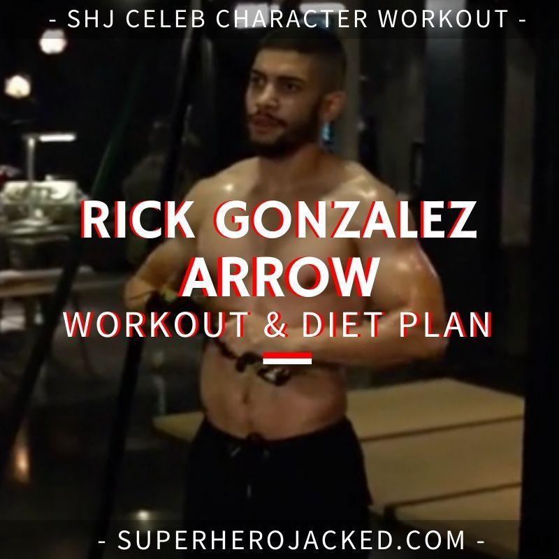 Rick Gonzalez Arrow Workout and Diet