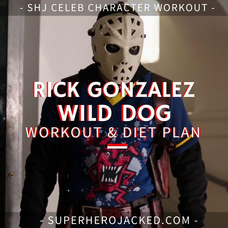 Rick Gonzalez Wild Dog Workout and Diet