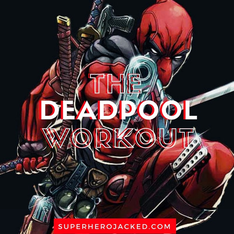 The Deadpool Workout Routine