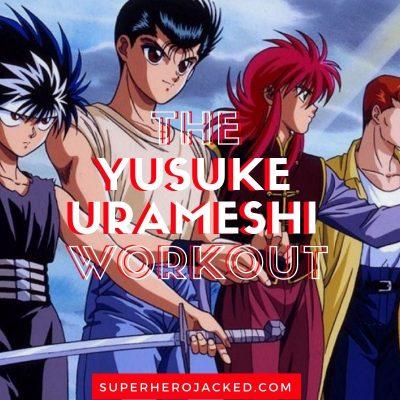 Yusuke Urameshi Workout Routine