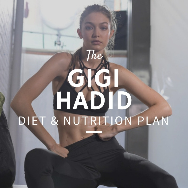 Gigi Hadid Diet and Nutrition