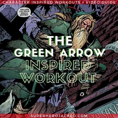 Green Arrow Inspired Workout 3