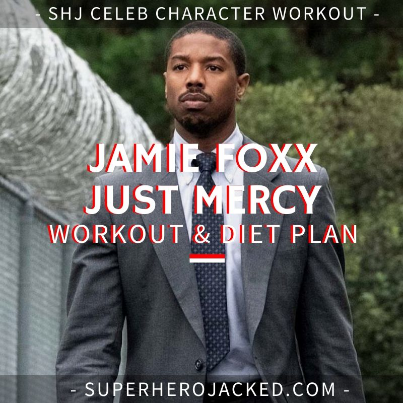 Jamie Foxx Just Mercy Workout and Diet