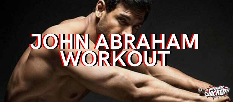 John Abraham Workout Routine