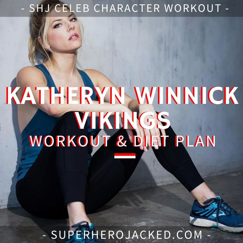 Katheryn Winnick Vikings Workout Routine and Diet