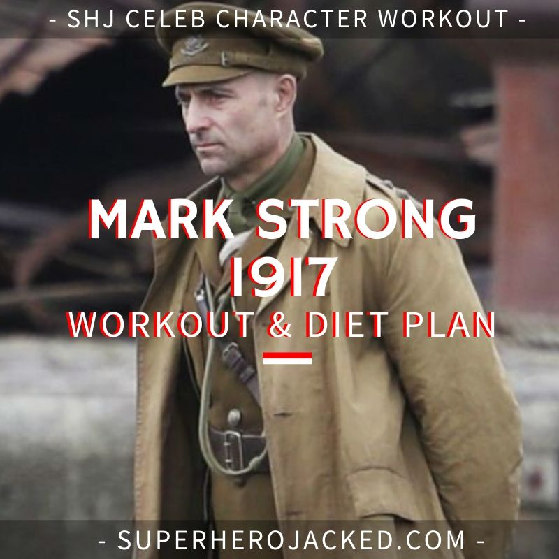 Mark Strong 1917 Workout and Diet