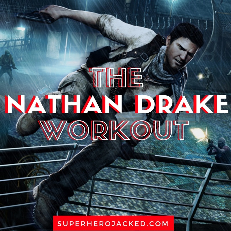 Nathan Drake Workout Routine (1)