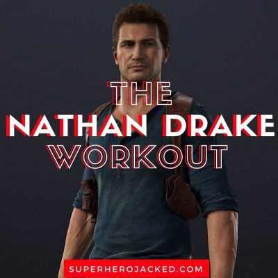 Nathan Drake Workout Routine (2)