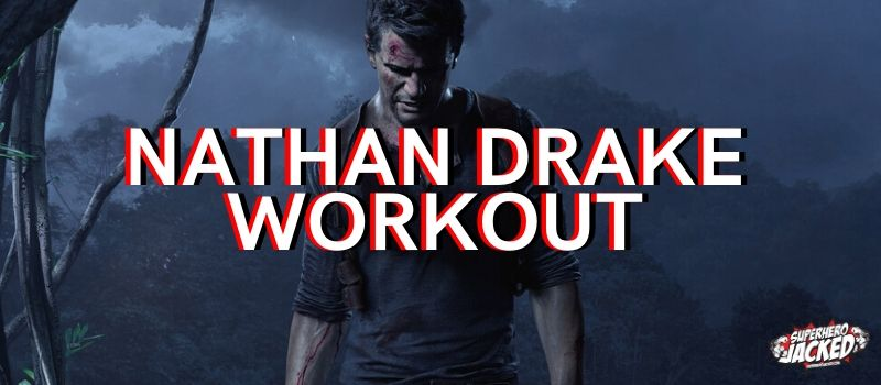 Nathan Drake Workout Routine