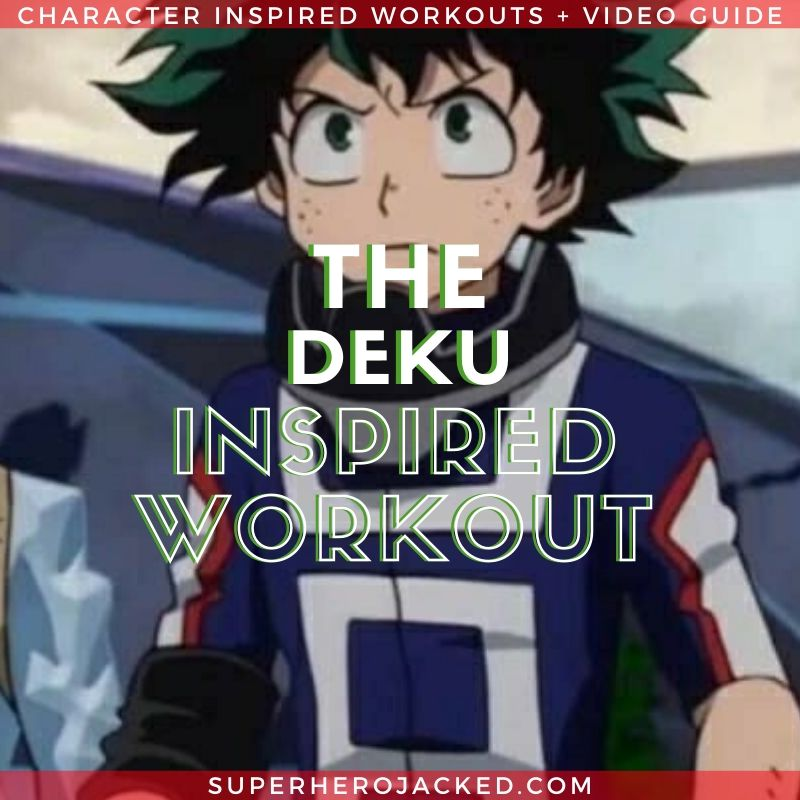 The Deku Inspired Workout (2)
