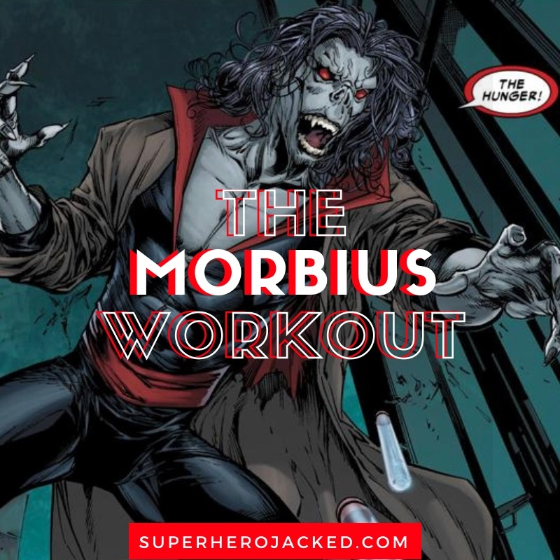 The Morbius Workout