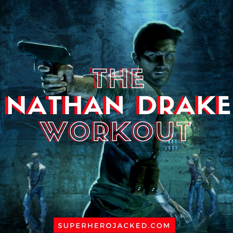 The Nathan Drake Workout