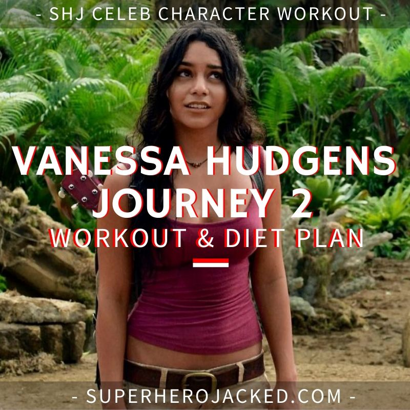 Vanessa Hudgens Journey 2 Workout and Diet