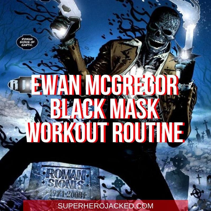 Ewan McGregor Black Mask Workout