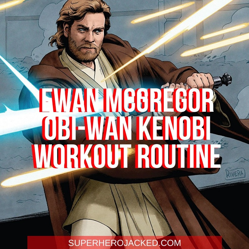 Ewan McGregor Obi-Wan Kenobi Workout