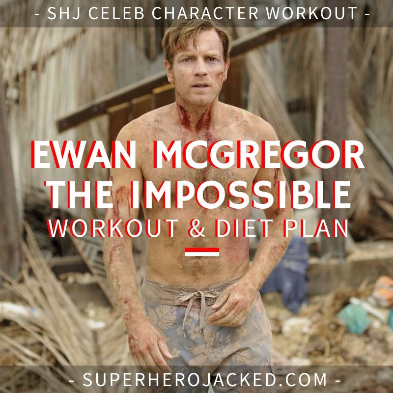 Ewan McGregor The Impossible Workout Routine and Diet