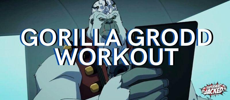 Gorilla Grodd Workout Routine