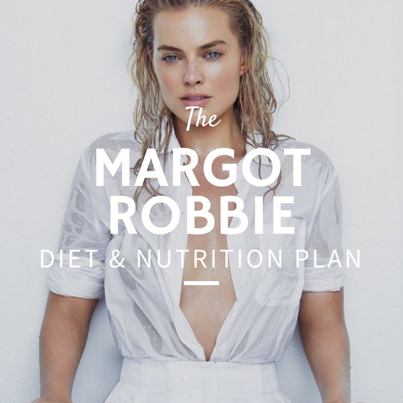 Margot Robbie Diet and Nutrition