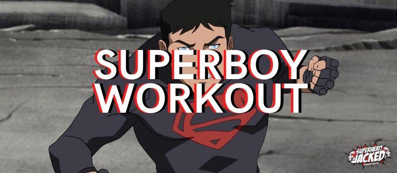 Superboy Workout Routine