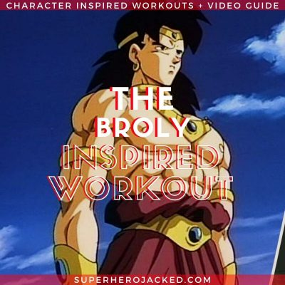 The Broly Inspired Workout