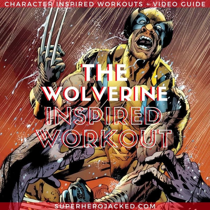 The Wolverine Inspired Workout