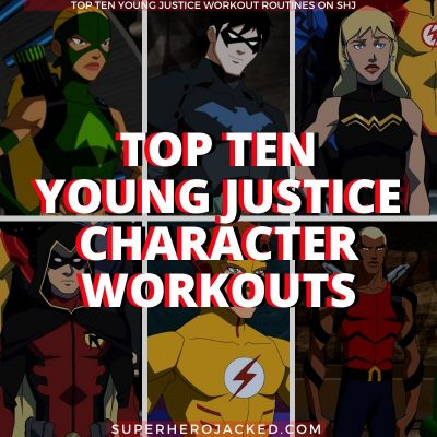 Top Ten Young Justice Character Workout Routines