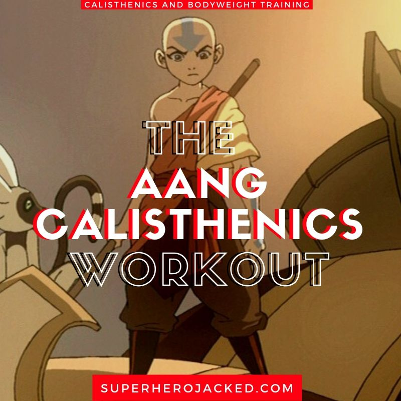 Aang Calisthenics Workout
