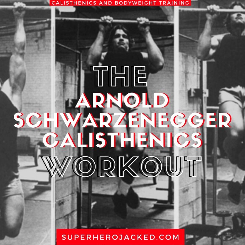 Arnold Schwarzenegger Calisthenics Workout