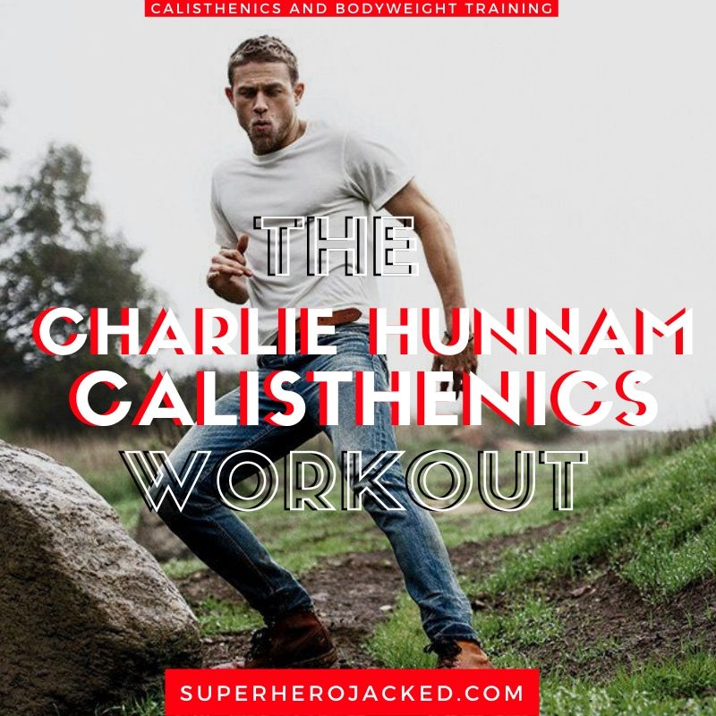 Charlie Hunnam Calisthenics Workout
